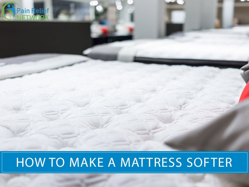 big sale 2aa08 fd4a8 8 Ways To Make Your Mattress Softer [2019] | Pain Relief Network