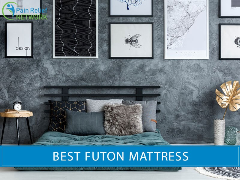 To Select The Finest Organic Futon Mattress Pain Relief Network
